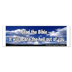 Read the Bible, it will scare the.Bumper Sticker
