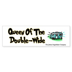 Queen of the Double-Wide Bumper Sticker