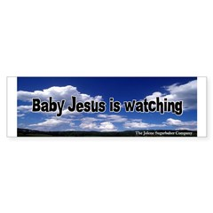 Baby Jesus is Watching Bumper Sticker