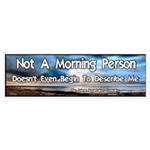 Not a Morning Person Bumper Sticker
