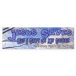 Jesus Saves Salary Bumper Sticker
