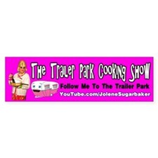 Trailer Park Cooking Show Bumper Sticker TPPPP