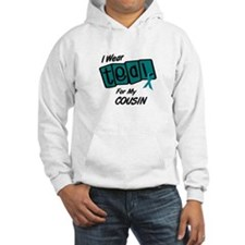 I Wear Teal For My Cousin 8.2 Hoodie
