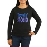 TRAVLIN' CIRCUS Women's Long Sleeve Dark T-Shirt