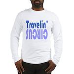 TRAVLIN' CIRCUS Long Sleeve T-Shirt