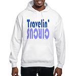TRAVLIN' CIRCUS Hooded Sweatshirt