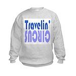 TRAVLIN' CIRCUS Kids Sweatshirt