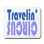 TRAVLIN' CIRCUS Mousepad