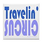 TRAVLIN' CIRCUS Tile Coaster