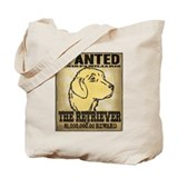 Wanted: The Golden Retriever Tote Bag