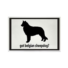 Got Belgian Sheepdog? Rectangle Magnet