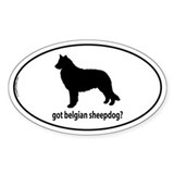 Got Belgian Sheepdog? Oval Decal