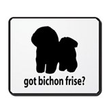 Got Bichon Frise? Mousepad