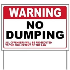 Warning No Dumping Yard Sign