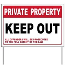 KEEP OUT Yard Sign
