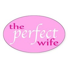 The Perfect Wife Oval Decal