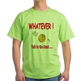 WhatEver talk to the hand T-Shirt