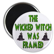 "The Wicked Witch Was Framed 2.25"" Magnet (10 pack)"