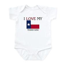 I Love My Texas Dad Infant Bodysuit