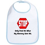 Only Feed Me What Mommy Sent Bib
