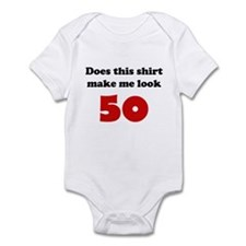 Make Me Look 50 Infant Bodysuit