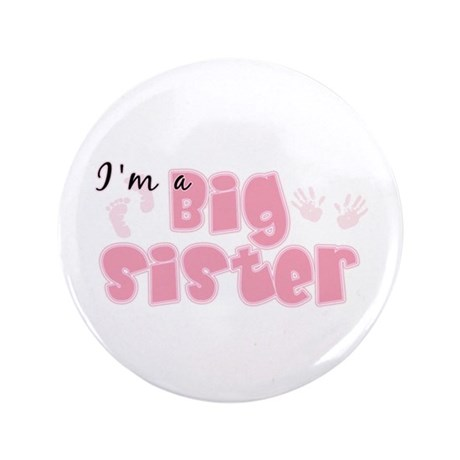 "I'm A Big Sister 3.5"" Button"