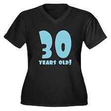 30 Years Old! Women's Plus Size V-Neck Dark T-Shir