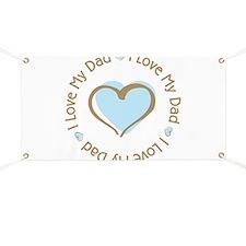 I Love my Dad Blue Heart Banner