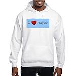 I LOVE TAYLOR Hooded Sweatshirt