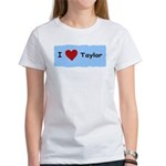 I LOVE TAYLOR Women's T-Shirt