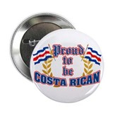 "Proud to be Costa Rican 2.25"" Button"