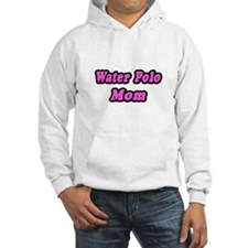 """Water Polo Mom (Pink)"" Hoodie"