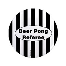 "Beer Pong Referee 3.5"" Button"