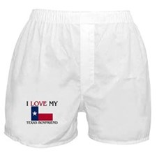 I Love My Texas Boyfriend Boxer Shorts