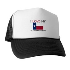 I Love My Texas Boyfriend Trucker Hat