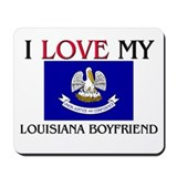 I Love My Louisiana Boyfriend Mousepad