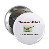 "Pheasant Addict 2.25"" Button"