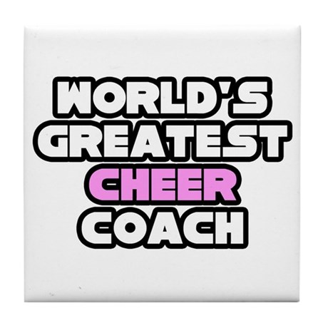 """Greatest Cheer Coach"" Tile Coaster"