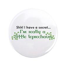 """Shh! I have a secret... 3.5"""" Button"""