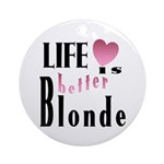 Life Is Better Blonde Keepsake (Round)