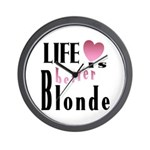 Life Is Better Blonde Wall Clock