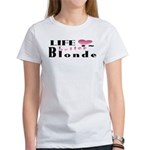 Life Is Better Blonde Women's T-Shirt
