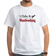 Rather Be Woodworking Shirt