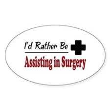 Rather Be Assisting in Surgery Oval Decal