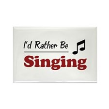 Rather Be Singing Rectangle Magnet