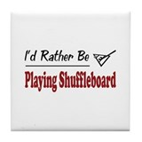 Rather Be Playing Shuffleboard Tile Coaster