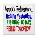 Retirement Fishing Yesterday Tile Coaster