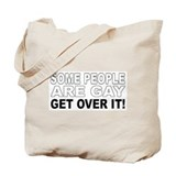Some People are Gay Tote Bag