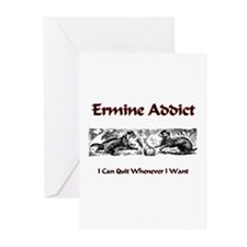 Ermine Addict Greeting Cards (Pk of 10)