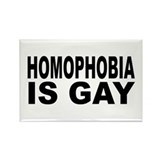 Homophobia is Gay Rectangle Magnet